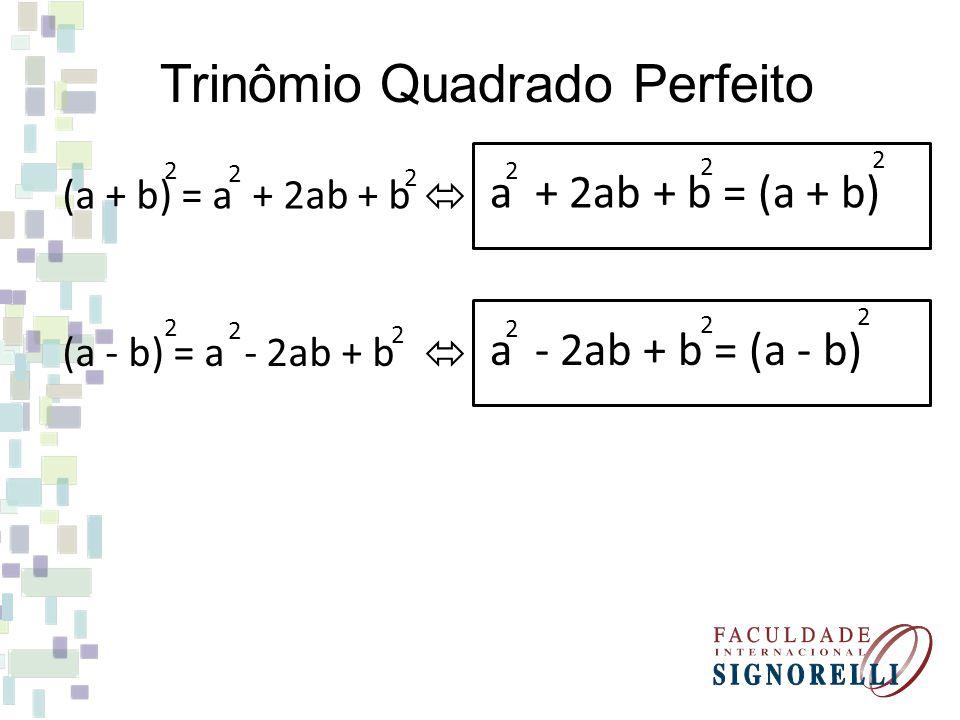Ex.: m + 8m + 16 = 2 16 = 4 2.4 2 m + 2.4m + 4 = (m + 4) 2