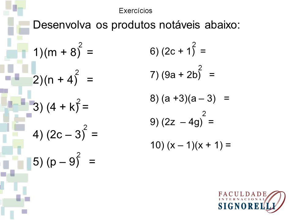 Fatore as expressões: 1)x – 49 = 2)y – 36 = 3) 9b – 36a = 4) w – 14w + 49 = 5) 16x – 8x + 1 = 6) 36y – 48y + 16 = 7) x + 2x + 1 = 8) 9x – 12x+ 4 = 9) x – 3 = 10) 1 – z = 2 2 2 2 2 2 2 4 2 2 2 2