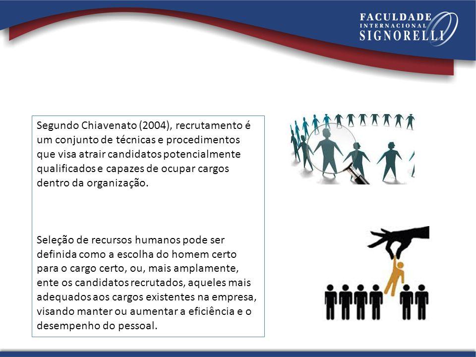 Segundo Chiavenato (2004), recrutamento é um conjunto de técnicas e procedimentos que visa atrair candidatos potencialmente qualificados e capazes de ocupar cargos dentro da organização.