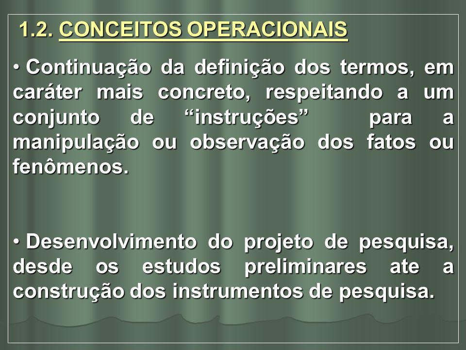 1.2. CONCEITOS OPERACIONAIS 1.2. CONCEITOS OPERACIONAIS Continuação da definição dos termos, em caráter mais concreto, respeitando a um conjunto de in