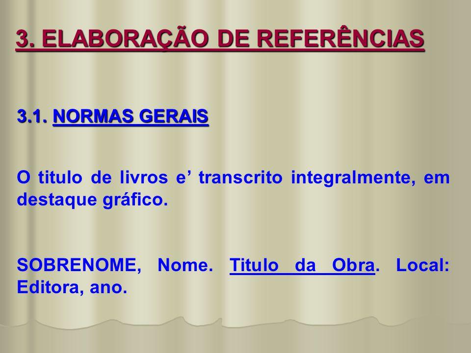 3.ELABORAÇÃO DE REFERÊNCIAS 3.1.