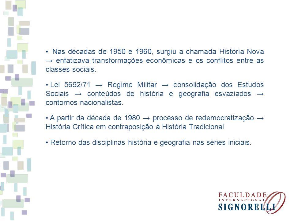 Nas décadas de 1950 e 1960, surgiu a chamada História Nova enfatizava transformações econômicas e os conflitos entre as classes sociais. Lei 5692/71 R