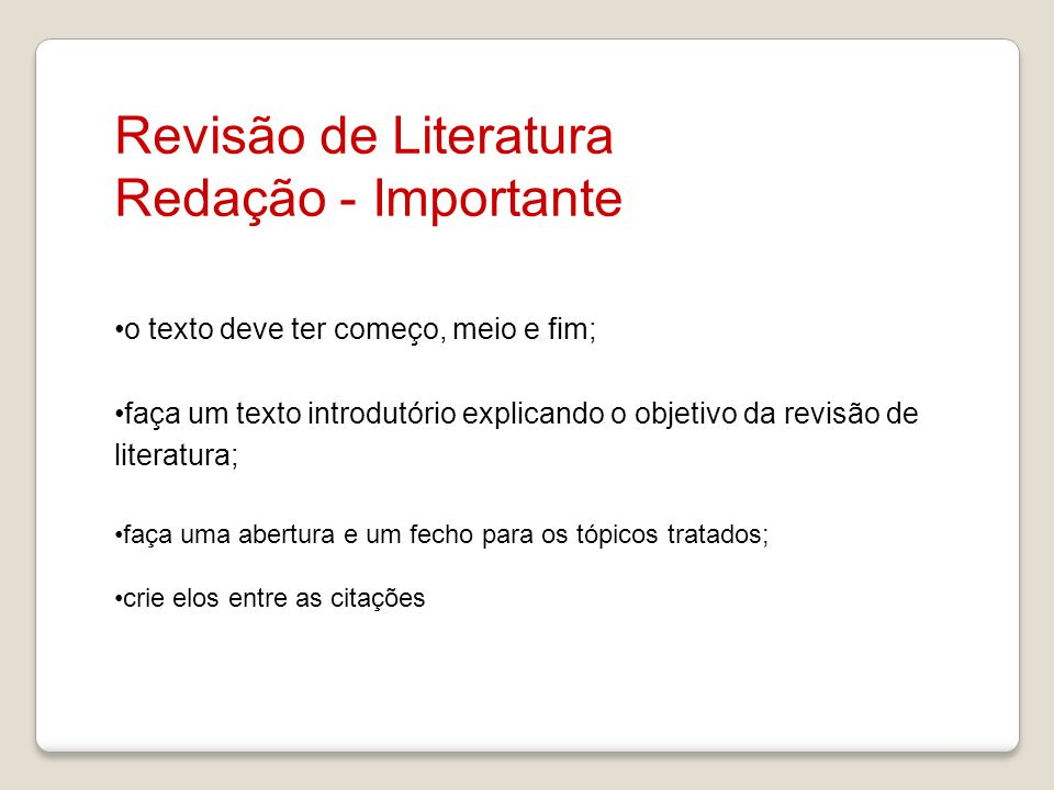 Revisão de Literatura Redação - Importante o texto deve ter começo, meio e fim; faça um texto introdutório explicando o objetivo da revisão de literat