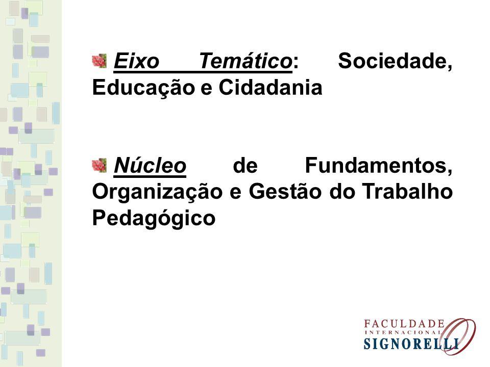 Eixo Temático: Sociedade, Educação e Cidadania Núcleo de Fundamentos, Organização e Gestão do Trabalho Pedagógico