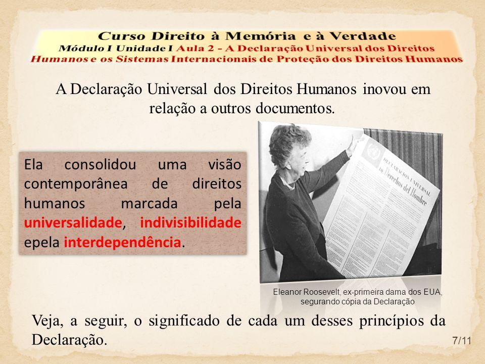 7/11 A Declaração Universal dos Direitos Humanos inovou em relação a outros documentos.