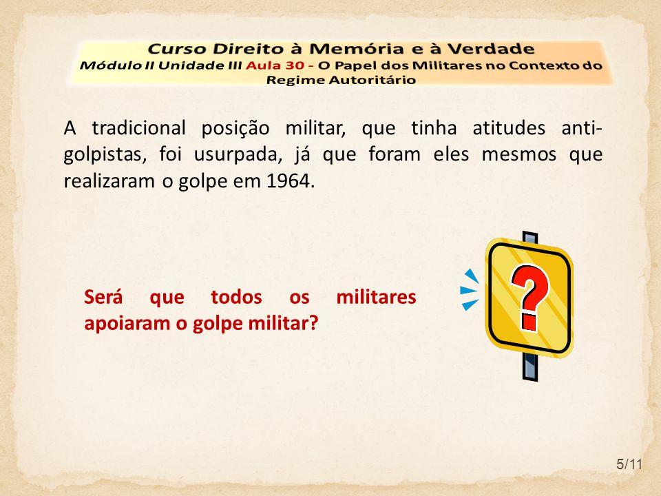 Muitos oficiais tradicionalistas foram expurgados do serviço militar, tendo como justificativas atitudes contra- revolucionárias.