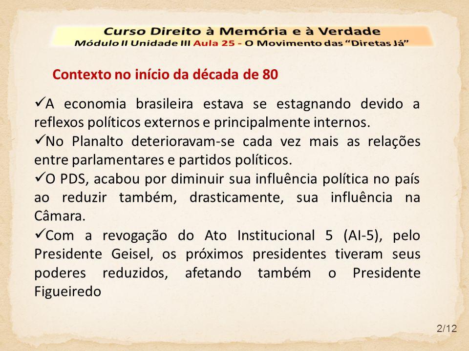 2/12 A economia brasileira estava se estagnando devido a reflexos políticos externos e principalmente internos. No Planalto deterioravam-se cada vez m