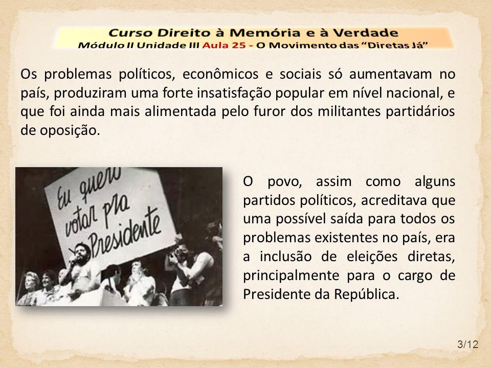 3/12 Os problemas políticos, econômicos e sociais só aumentavam no país, produziram uma forte insatisfação popular em nível nacional, e que foi ainda