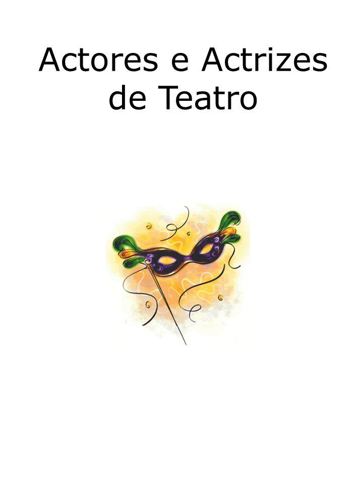 Actores e Actrizes de Teatro
