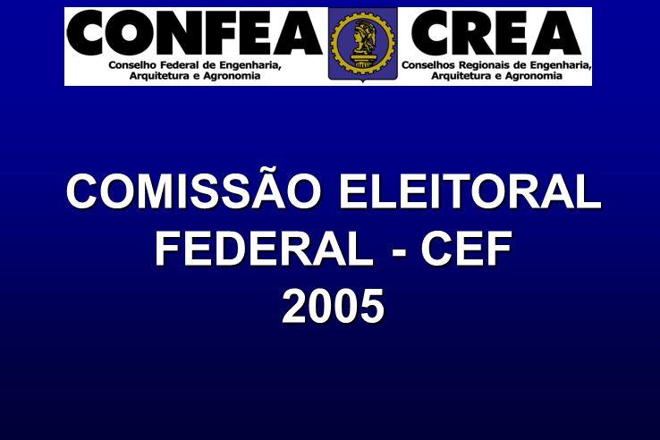 COMISSÃO ELEITORAL FEDERAL - CEF 2005
