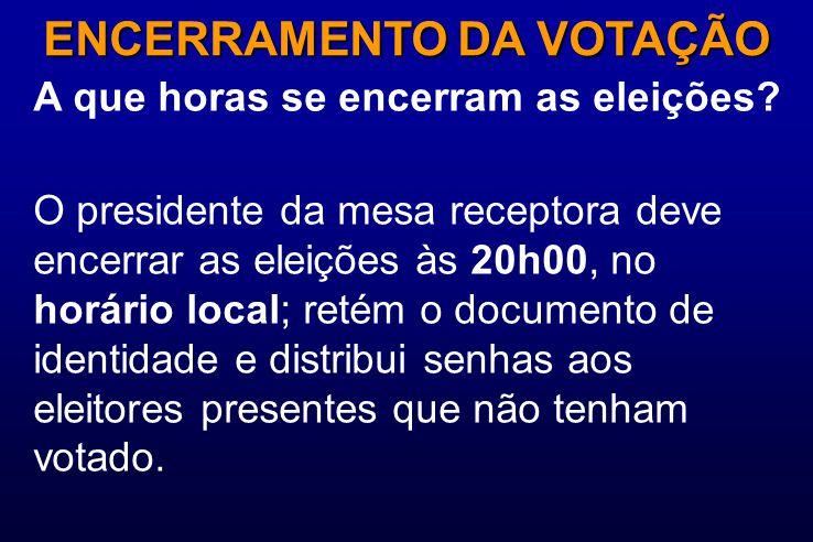 A que horas se encerram as eleições? ENCERRAMENTO DA VOTAÇÃO O presidente da mesa receptora deve encerrar as eleições às 20h00, no horário local; reté