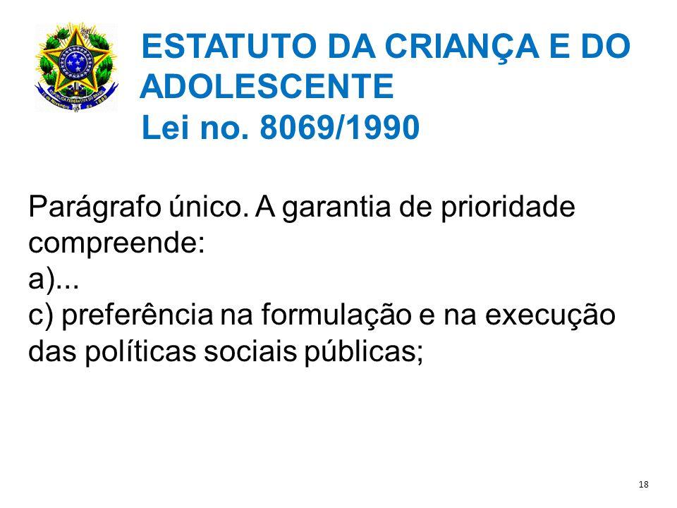 ESTATUTO DA CRIANÇA E DO ADOLESCENTE Lei no.8069/1990 Parágrafo único.