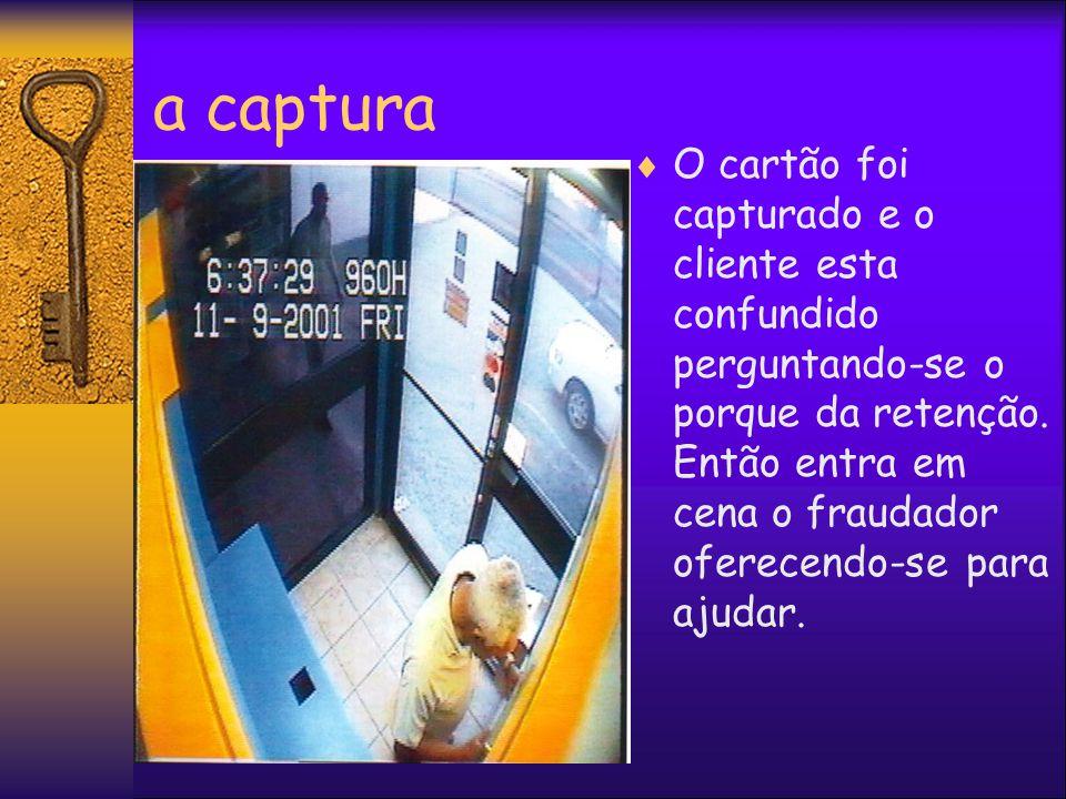 a captura O cartão foi capturado e o cliente esta confundido perguntando-se o porque da retenção.