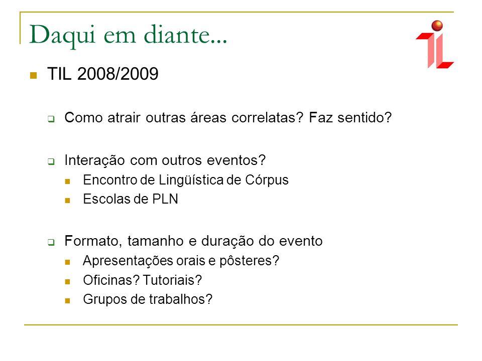 Daqui em diante... TIL 2008/2009 Como atrair outras áreas correlatas.
