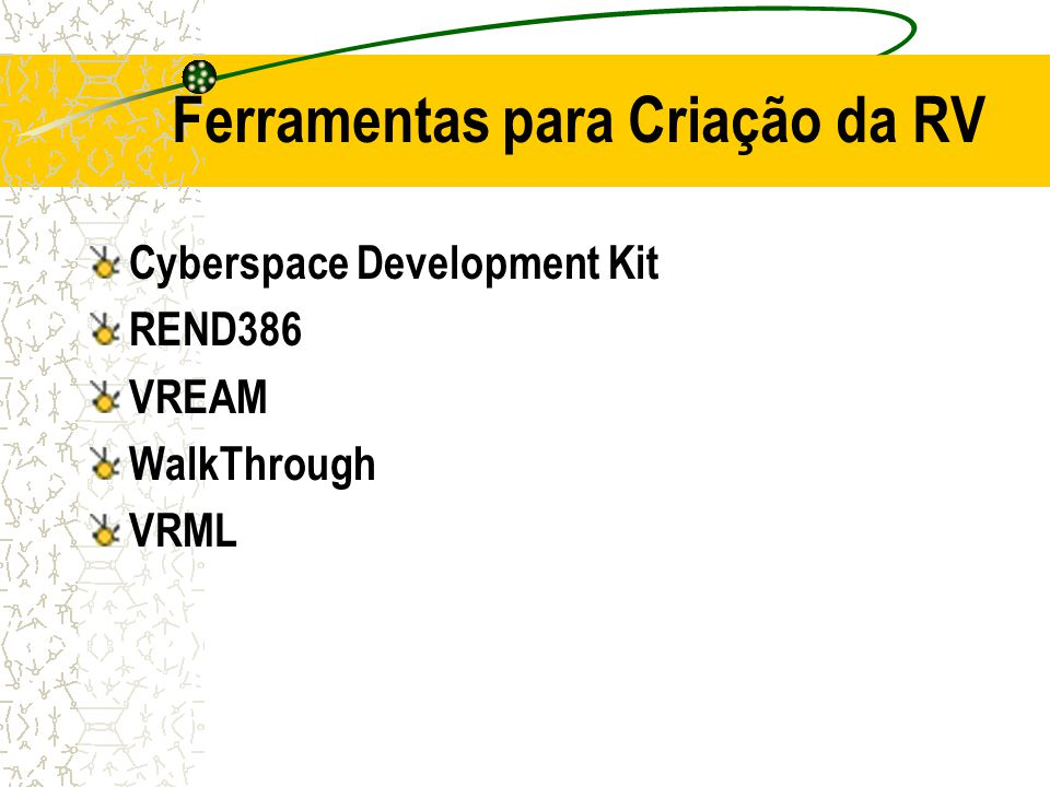 Ferramentas para Criação da RV Cyberspace Development Kit REND386 VREAM WalkThrough VRML