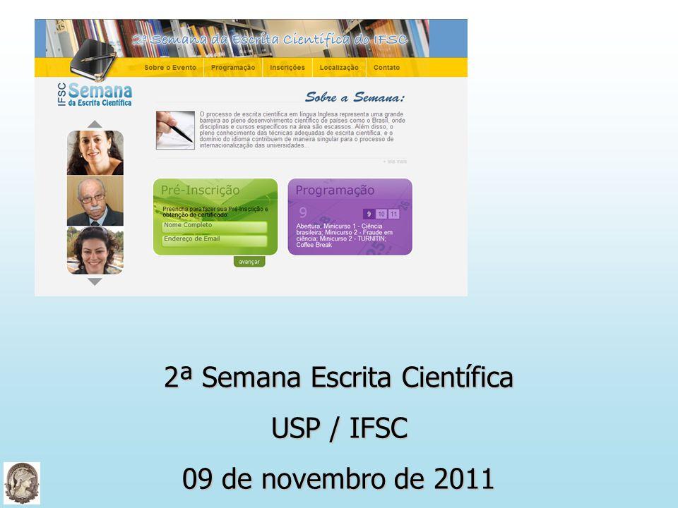 2ª Semana Escrita Científica USP / IFSC 09 de novembro de 2011