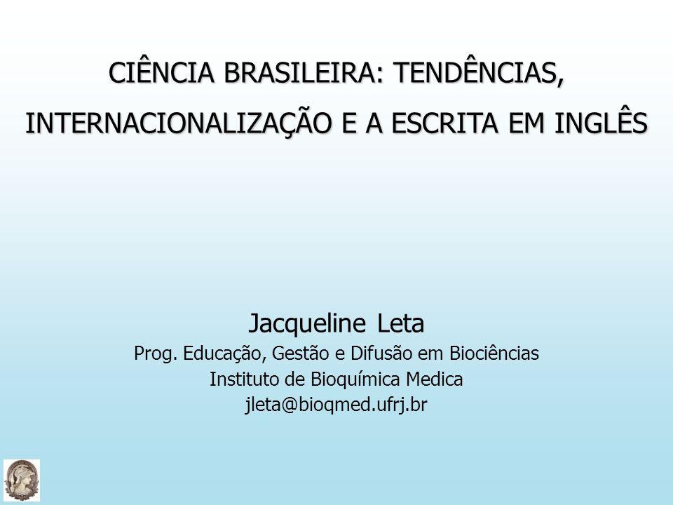 INTERNACIONALIZAÇÃO INTERNACIONALIZAÇÃO CIÊNCIA BRASILEIRA CIÊNCIA BRASILEIRA INGLÊS INGLÊS