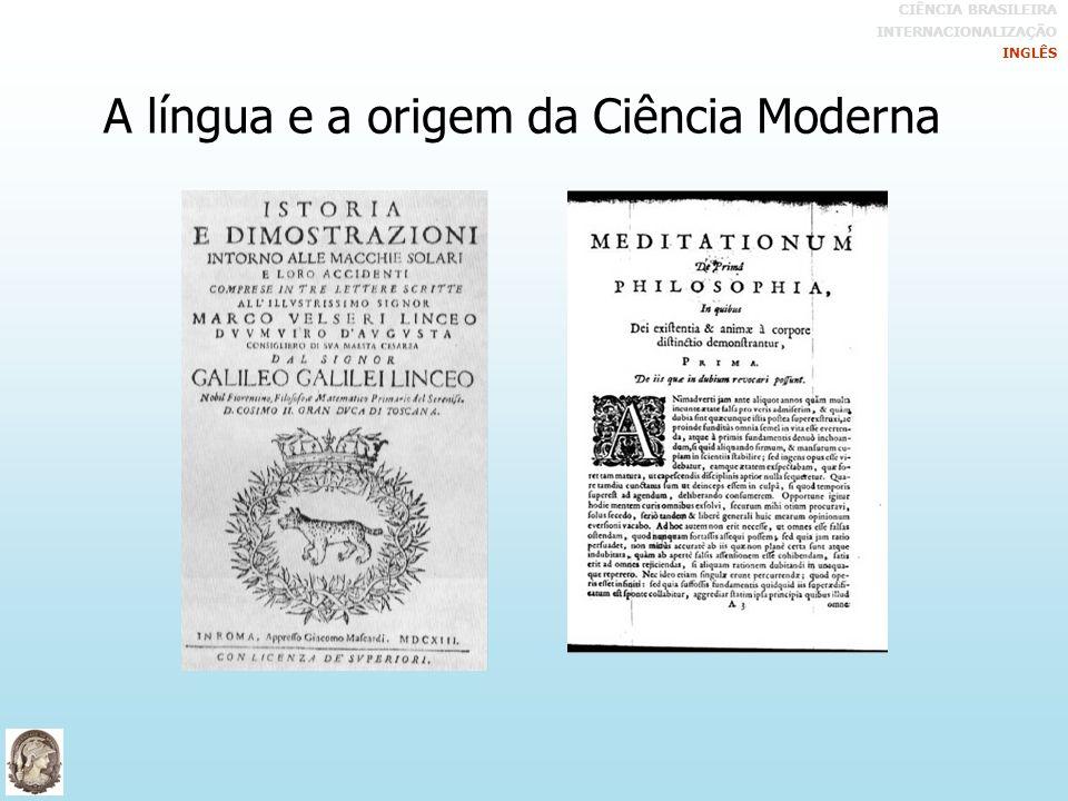 A língua e a origem da Ciência Moderna CIÊNCIA BRASILEIRA INTERNACIONALIZAÇÃO INGLÊS