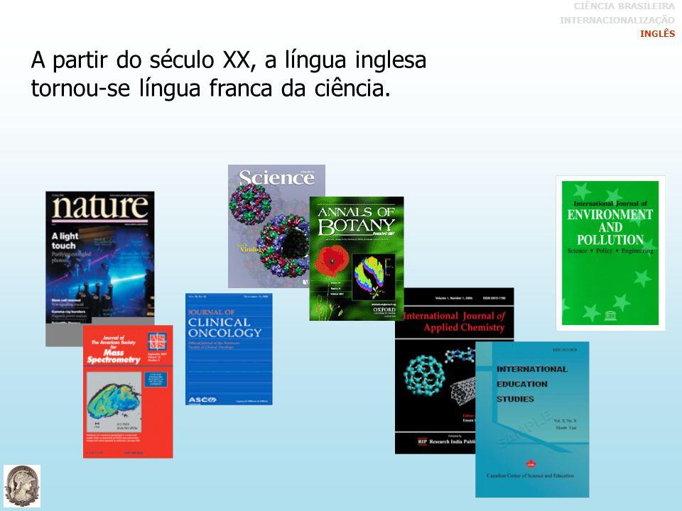 A partir do século XX, a língua inglesa tornou-se língua franca da ciência.