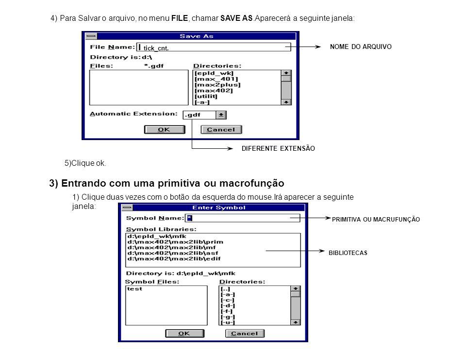 4) Para Salvar o arquivo, no menu FILE, chamar SAVE AS.Aparecerá a seguinte janela: NOME DO ARQUIVO DIFERENTE EXTENSÃO tick_cnt. 5)Clique ok. 3) Entra