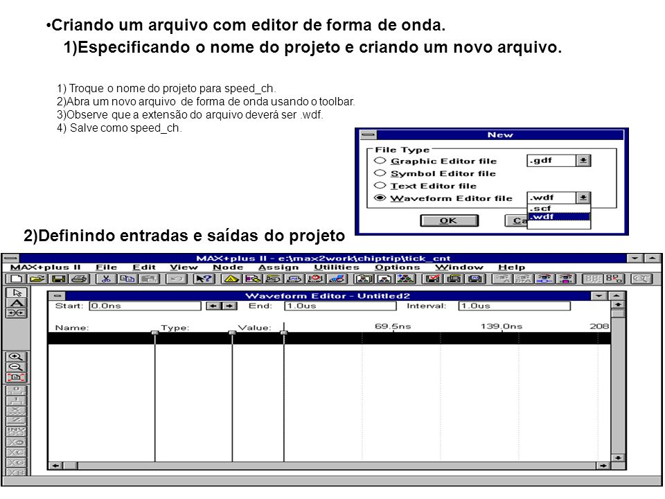Criando um arquivo com editor de forma de onda. 1)Especificando o nome do projeto e criando um novo arquivo. 1) Troque o nome do projeto para speed_ch