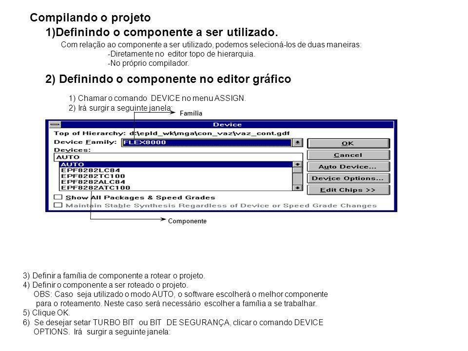 Compilando o projeto 1)Definindo o componente a ser utilizado. Com relação ao componente a ser utilizado, podemos selecioná-los de duas maneiras: -Dir