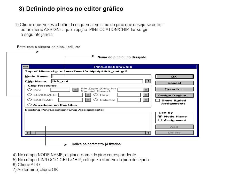 3) Definindo pinos no editor gráfico 1) Clique duas vezes o botão da esquerda em cima do pino que deseja-se definir ou no menu ASSIGN clique a opção P