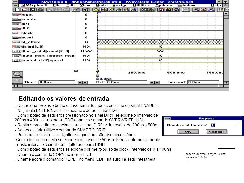 Editando os valores de entrada - Clique duas vezes o botão da esquerda do mouse em cima do sinal ENABLE. - Na janela ENTER NODE, selecione o default p