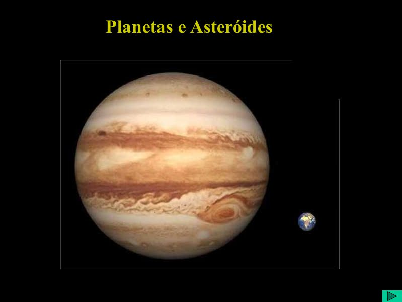 Planetas e Asteróides