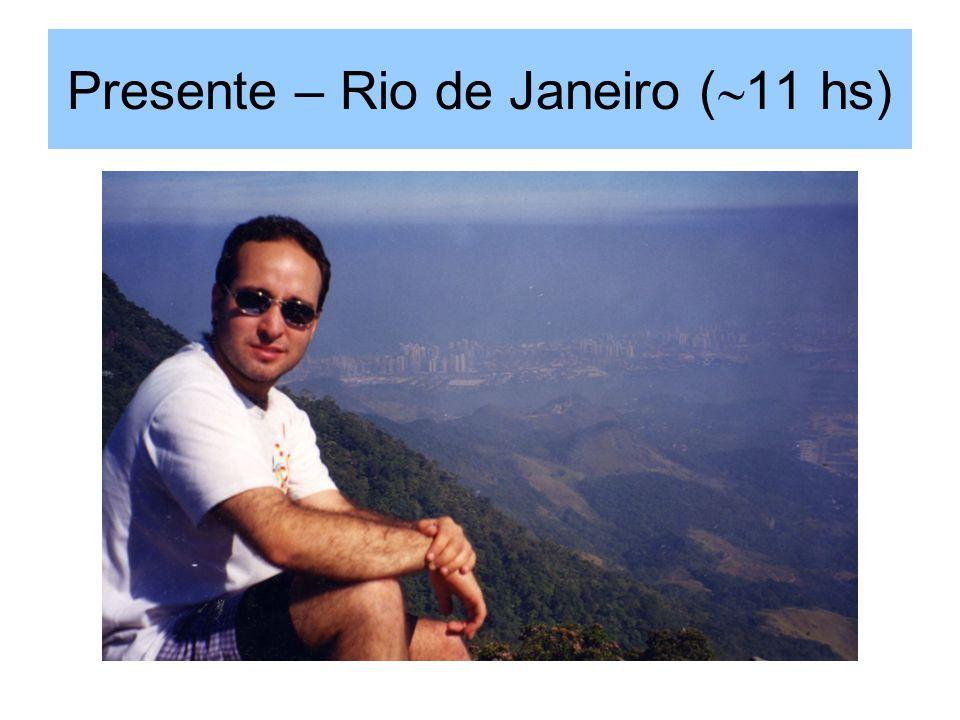 Presente – Rio de Janeiro ( 11 hs)