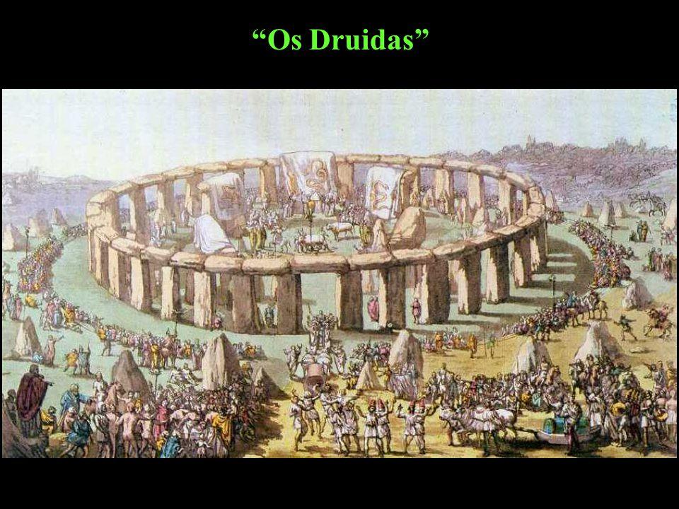 700 a. C. Texto de Diodoro de Sicília Adoração por povos posteriores Os Druidas
