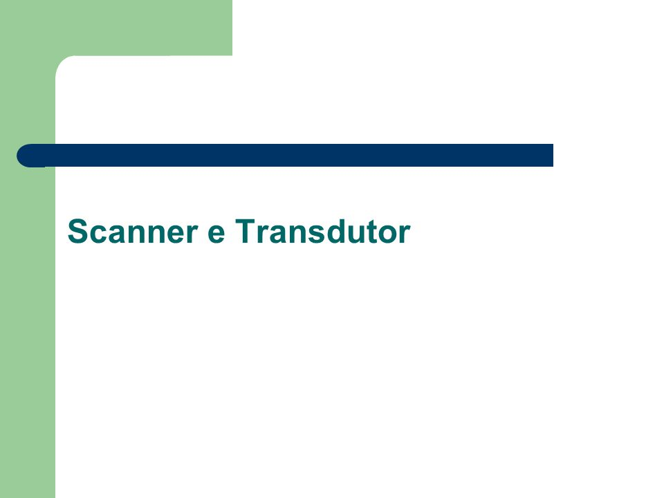 Scanner e Transdutor