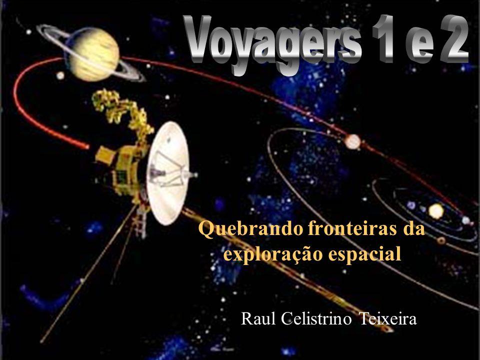 Quebrando fronteiras da exploração espacial Raul Celistrino Teixeira