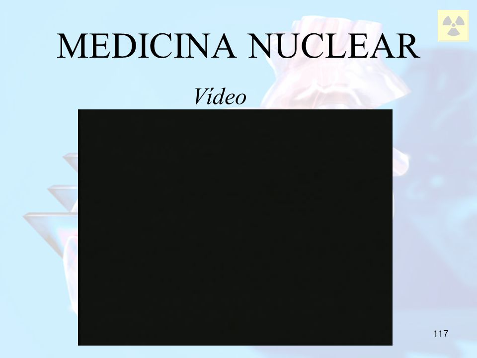 117 MEDICINA NUCLEAR Vídeo
