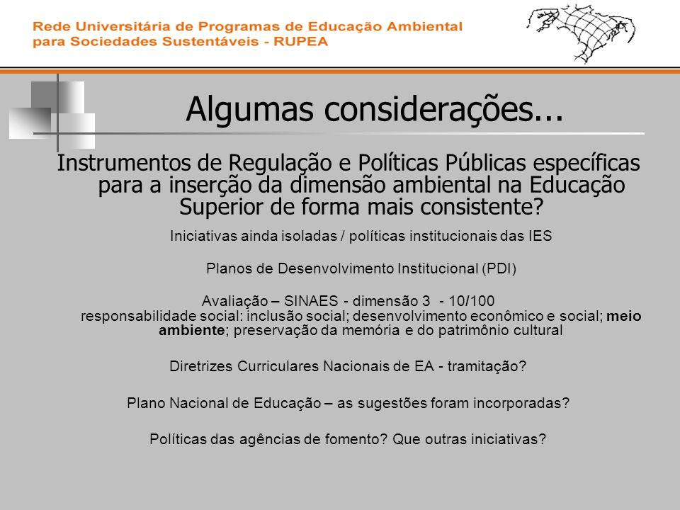 Algumas considerações... Instrumentos de Regulação e Políticas Públicas específicas para a inserção da dimensão ambiental na Educação Superior de form