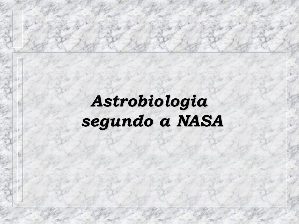Astrobiologia segundo a NASA segundo a NASA