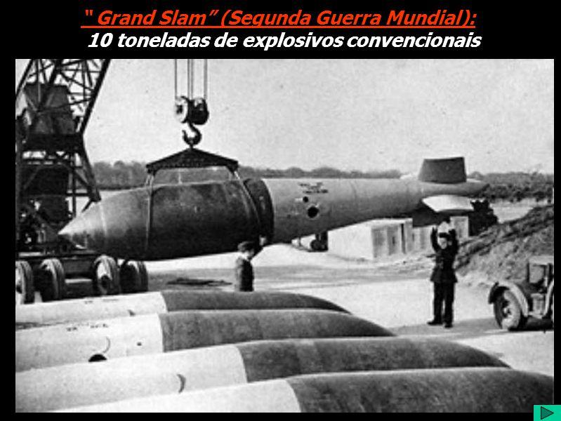 Grand Slam (Segunda Guerra Mundial): 10 toneladas de explosivos convencionais