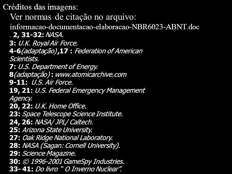 Créditos das imagens: Ver normas de citação no arquivo: informacao-documentacao-elaboracao-NBR6023-ABNT.doc.