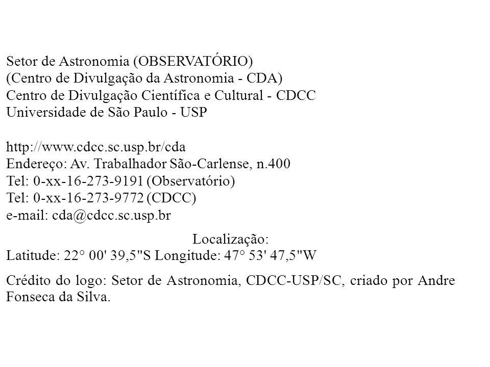 Setor de Astronomia - CDCC Setor de Astronomia (OBSERVATÓRIO) (Centro de Divulgação da Astronomia - CDA) Centro de Divulgação Científica e Cultural -