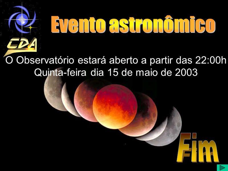 O Observatório estará aberto a partir das 22:00h Quinta-feira dia 15 de maio de 2003
