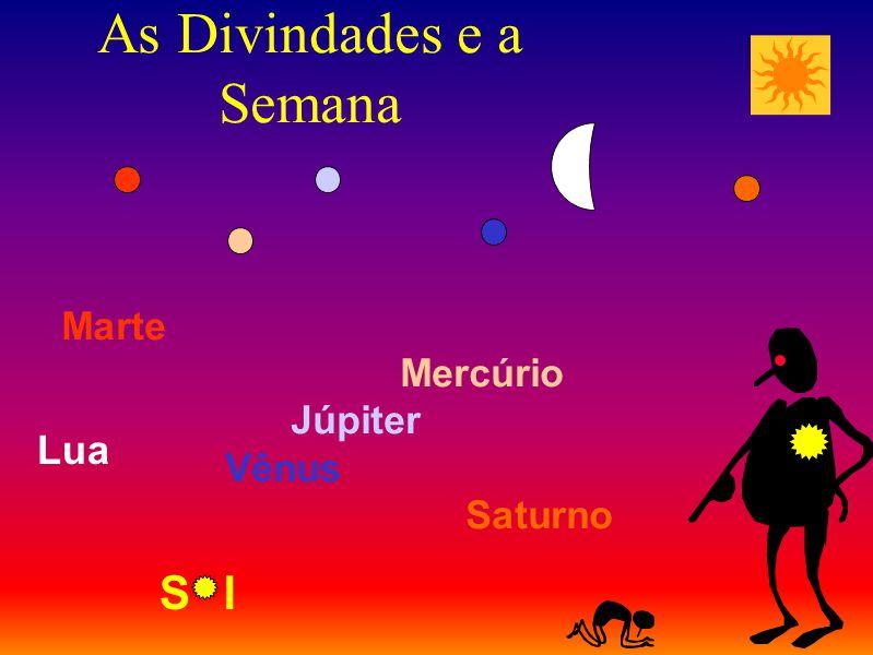 As Divindades e a Semana Marte Mercúrio Júpiter Vênus Saturno Sl Lua