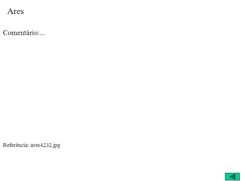 Ares Comentário:... Referência: ares4232.jpg