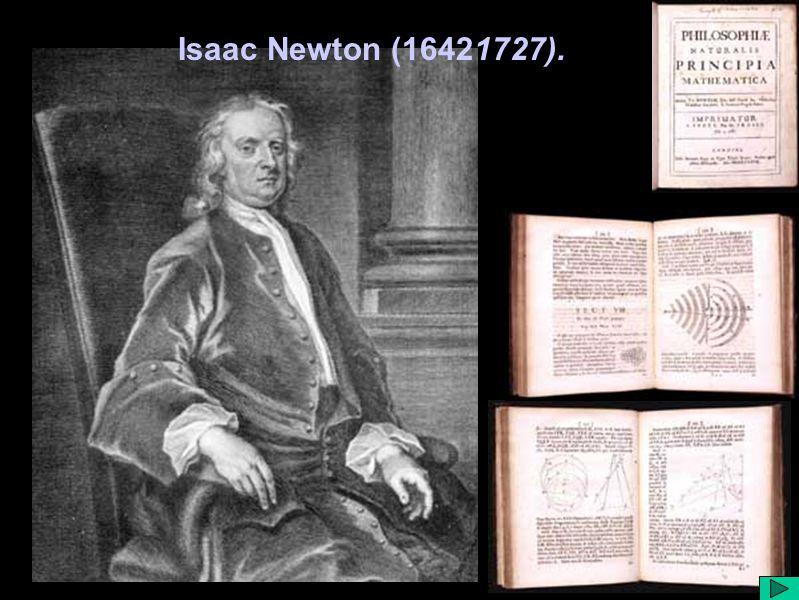 Isaac Newton (16421727).