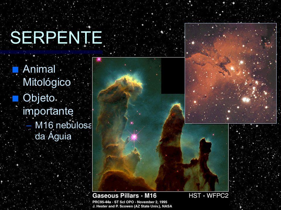 SERPENTE Animal Mitológico Animal Mitológico Objeto importante Objeto importante –M16 nebulosa da Águia