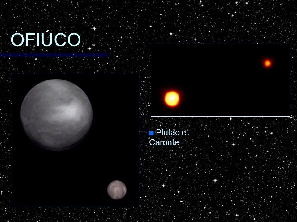 OFIÚCO Plutão e Caronte Plutão e Caronte