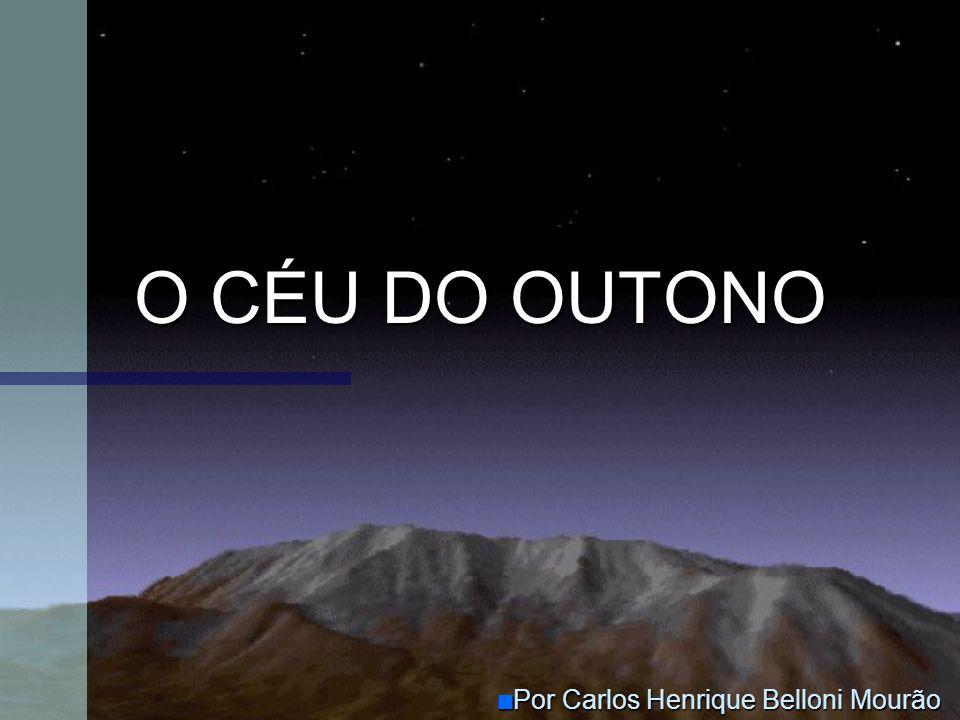 O CÉU DO OUTONO Por Carlos Henrique Belloni Mourão Por Carlos Henrique Belloni Mourão