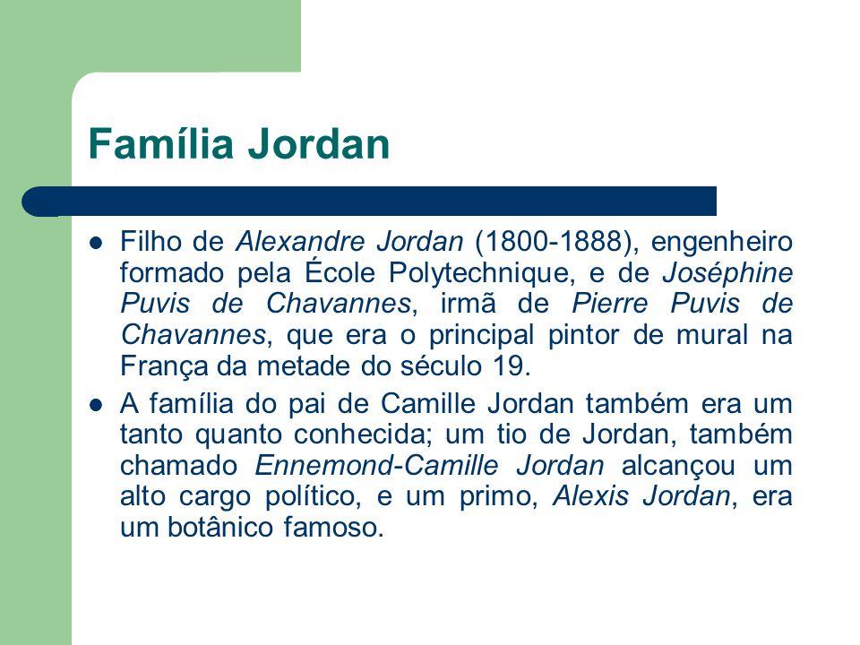 Família Jordan Filho de Alexandre Jordan (1800-1888), engenheiro formado pela École Polytechnique, e de Joséphine Puvis de Chavannes, irmã de Pierre P