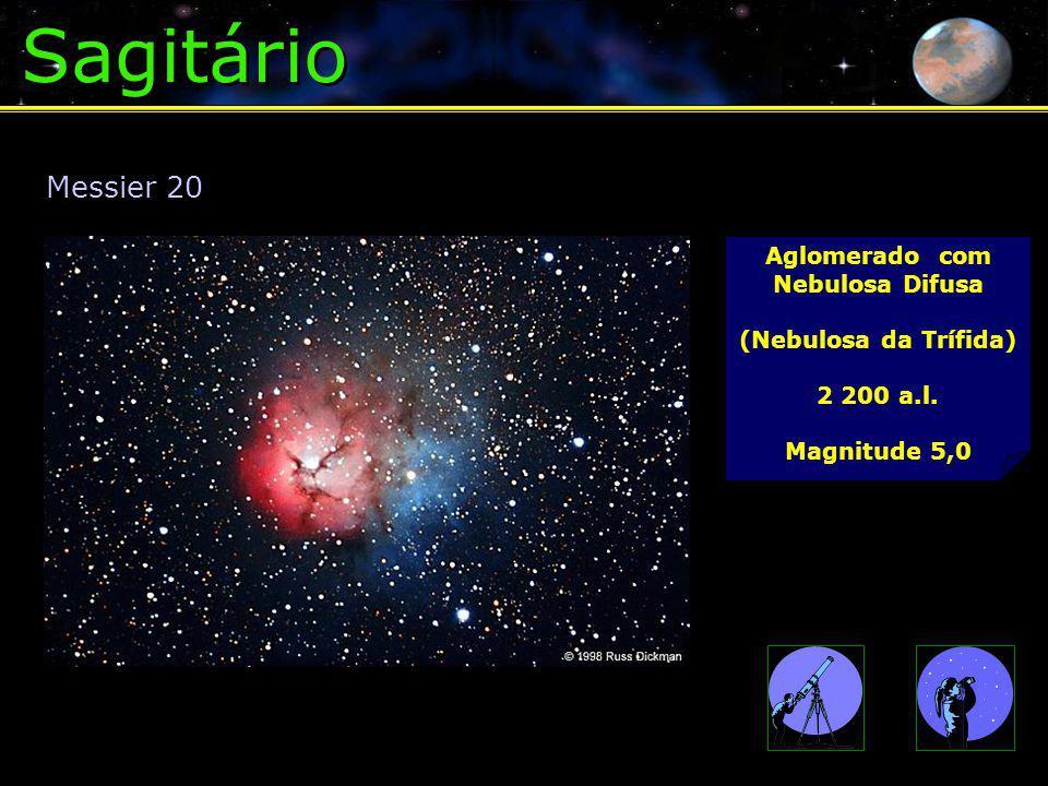 Sagitário Aglomerado com Nebulosa Difusa (Nebulosa da Trífida) 2 200 a.l. Magnitude 5,0 Messier 20