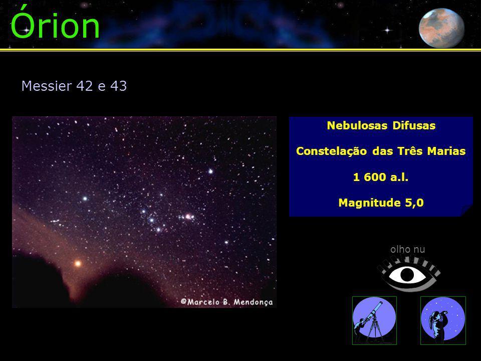 Órion Nebulosas Difusas Constelação das Três Marias 1 600 a.l.