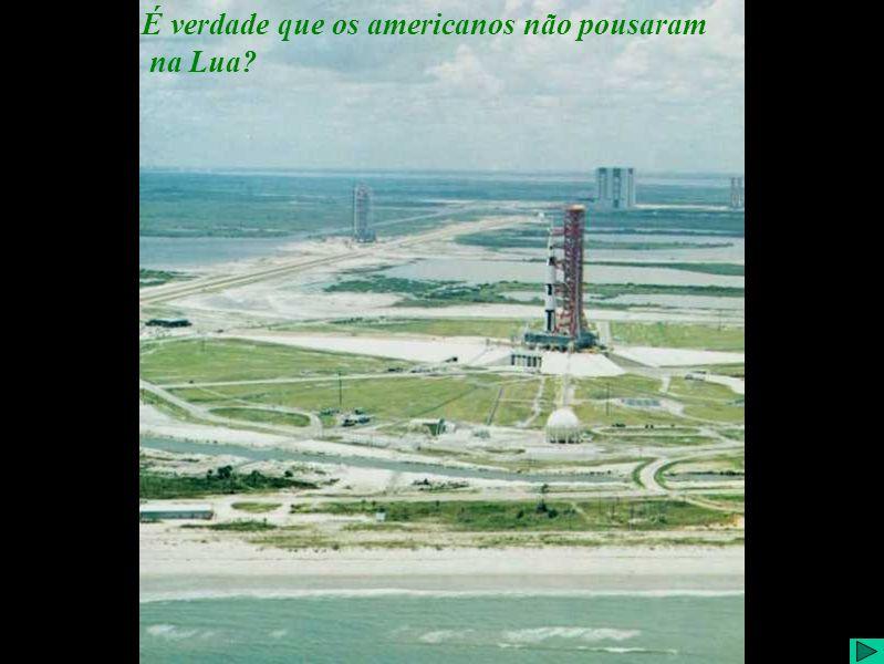 É verdade que os americanos pousaram na Lua? (II) É verdade que os americanos não pousaram na Lua?